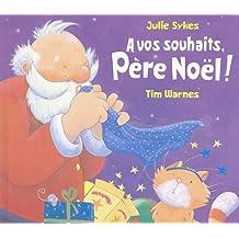 A vos souhaits, Père Noël !