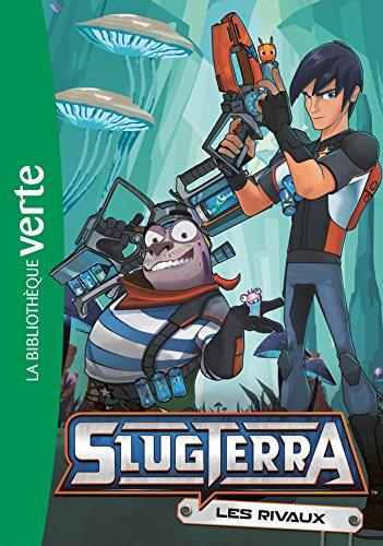 Slugterra 04 - Les rivaux (Bibliothèque Verte)