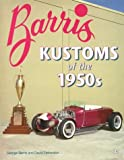 Barris Kustoms of the 1950s: 3