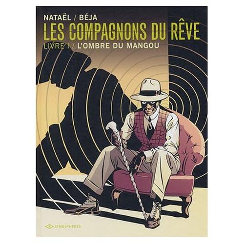Les compagnons du rêve, Tome 1 : L'ombre du Mangou