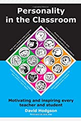 Personality in the Classroom: Motivating And Inspiring Every Teacher And Student Paperback