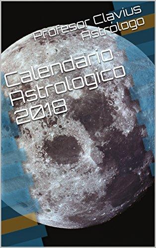 Calendario Astrologico 2018 por Profesor Clavius Astrólogo