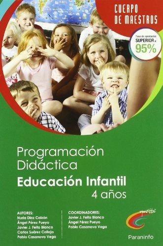 Programación didáctica y unidad didáctica de educación infantil 2º ciclo (4 años) (Cuerpo De Maestros)