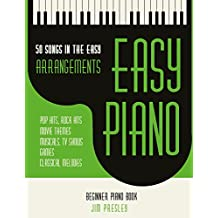 50 Songs In The Easy Arrangements: Easy Piano: Piano Music - Piano Books - Piano Sheet Music - Keyboard Piano Book - Music Piano - Sheet Music Book - Adult Piano Book - Piano Solos (English Edition)