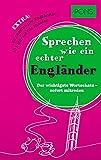 PONS Sprechen wie ein echter Engländer: Der wichtigste englische Wortschatz - sofort mitreden