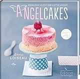 Angel Cakes - Himmlisch leicht und luftig locker