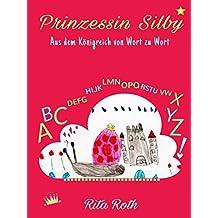 Prinzessin Silby: Aus dem Königreich von Wort zu Wort