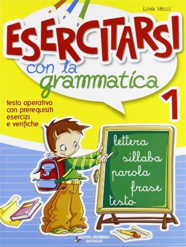 Esercitarsi con la grammatica. Per la 1ª classe elementare