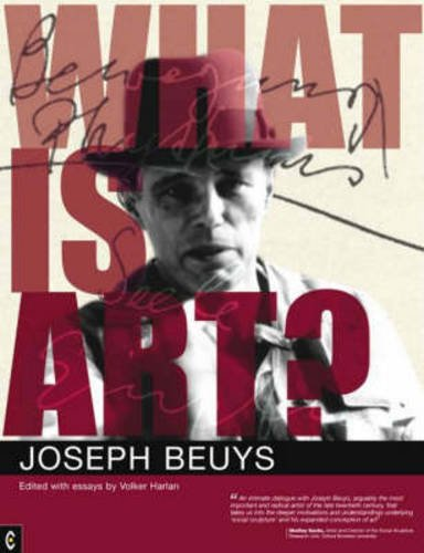 What Is Art?: Conversations with Joseph Beuys: Conversation with Joseph Beuys
