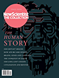 The Human Story: New Scientist: The Collection (English Edition)