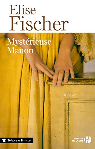 Mystérieuse Manon (TRESORS FRANCE) par Elise FISCHER
