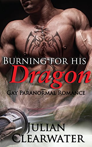 burning-for-his-dragon-gay-paranormal-romance-fireman-fantasy-english-edition