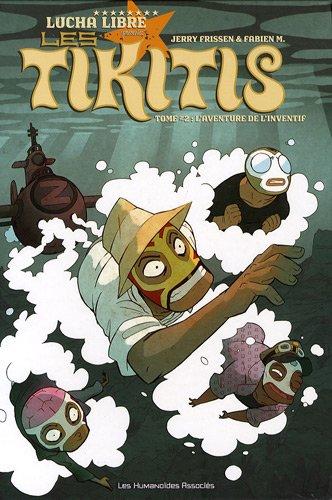 Les Tikitis, Tome 2 : L'aventure de l'inventif
