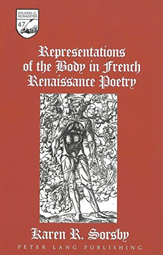 Representations of the Body in French Renaissance Poetry (Studies in the Humanities, Band 47)