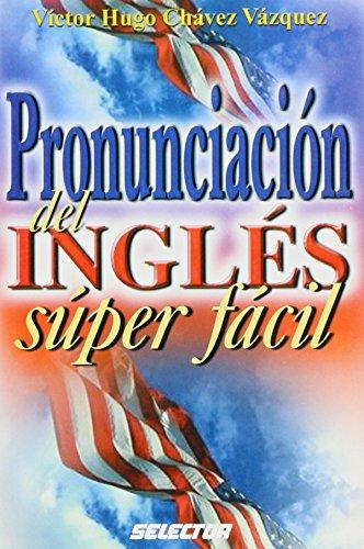 Pronunciacion Del Ingles Super Facil / Super Easy English Pronunciation