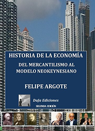 HISTORIA DE LA ECONOMIA: DE LOS MERCANTILISTAS AL MODELO NEOKEYNESIANO