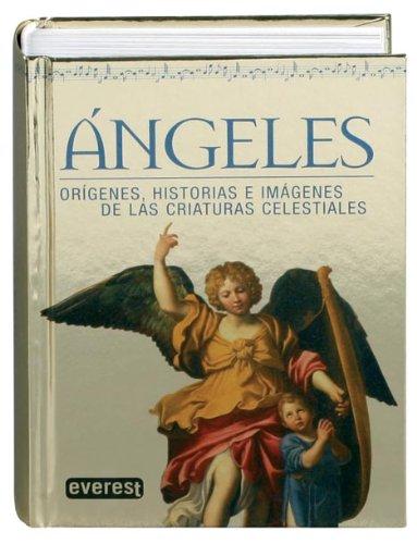 Angeles/ Angels: Origenes, Historias E Imagenes De Las Criaturas Celestiales Pdf - ePub - Audiolivre Telecharger