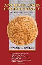 Ancient Coin Collecting: The Romaion/Byzantine Culture v. 5: The Roman/Byzantine Culture v. 5