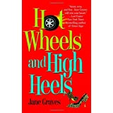 Hot Wheels and High Heels by Jane Graves (2007-07-01)