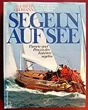 Segeln auf See: Theorie und Praxis des Fahrtensegelns