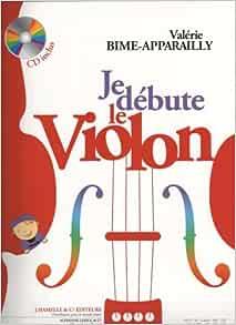 Je débute le violon | Bime-Apparailly, Valérie. Auteur