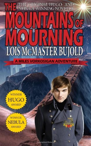 The Mountains of Mourning-A Miles Vorkosigan Hugo and Nebula Winning Novella by Lois McMaster Bujold (24-Jan-2014) Paperback par Lois McMaster Bujold