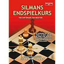 Silmans Endspielkurs: Vom Anfänger zum Meister (German Edition)