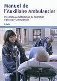 Manuel de l'auxiliaire ambulancier : Préparation à l'attestation de formation d'auxiliaire ambulancier