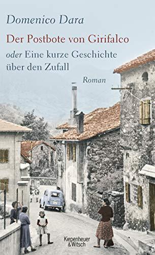 Der Postbote von Girifalco oder Eine kurze Geschichte über den Zufall: Roman