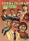 Cinéma Français - Les Quiz - Volume 1...