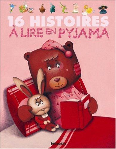 16 histoires à lire en pyjama par Valérie Rocheron-Oury, Ursula Bucher, Delphine Bolin, Mélusine Allirol, Collectif