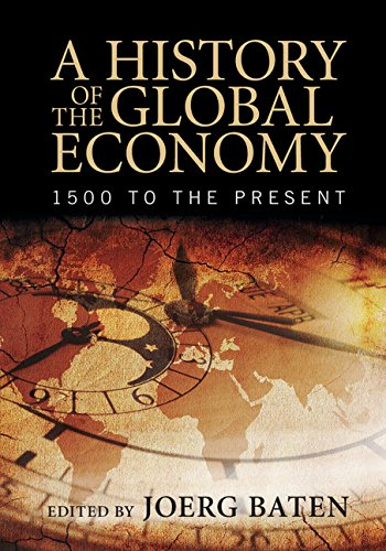 A History of the Global Economy: 1500 to the Present (English Edition)