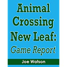 Animal Crossing New Leaf: Game Report (English Edition)