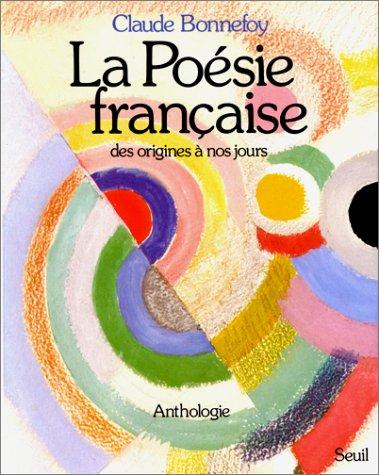 La Poésie française des origines à nos jours - Anthologie