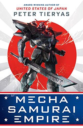 Mecha Samurai Empire (United States of Japan) por Peter Tieryas