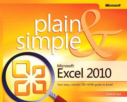 Microsoft Excel 2010 Plain & Simple by Frye, Curtis (2010) Paperback