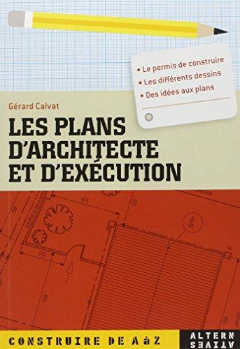 Les plans d'architecte et d'exécution par Gérard Calvat