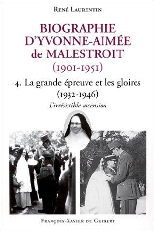 Biographie d'Yvonne-Aimée de Malestroit (1901-1951) - 4. La grande épreuve et les gloires (1932-1946), L'irrésistible ascension