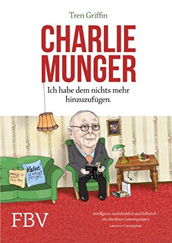 Charlie Munger Ich Habe Dem Nichts Mehr Hinzuzufügen