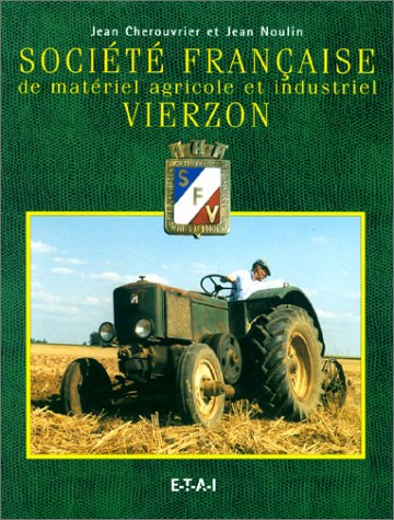 Société française de matériel agricole et industriel Vierzon par Jean Noulin