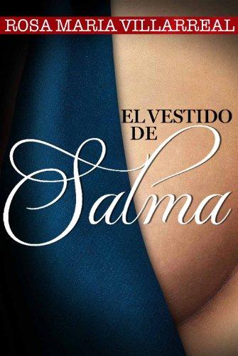 El vestido de Salma por Rosa Maria Villarreal Cabriales