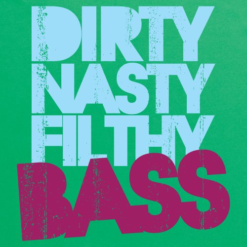 Dirty, Filthy, Nasty Bass T-Shirt, Damen Keltisch-Grn