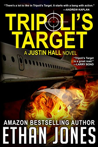 Tripoli's Target: A Justin Hall Spy Thriller: Action, Mystery, International Espionage and Suspense - Book 2 (English Edition)