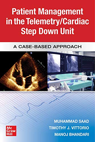 Guide to Patient Management in the Cardiac Step Down/Telemetry Unit: A Case-Based Approach (English Edition)