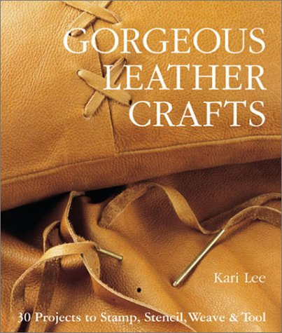Gorgeous Leather Crafts 30 Projects To Stamp Stencil Weave Tool
