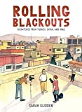 Front cover for the book Rolling Blackouts: Dispatches from Turkey, Syria, and Iraq by Sarah Glidden