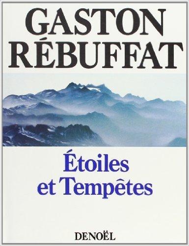 Étoiles et tempêtes de Gaston Rébuffat ( 18 octobre 1988 )