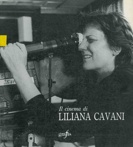 Il cinema di Liliana Cavani.