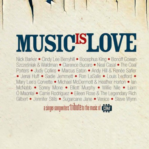 Music Is Love (A Singer-Songwriters' Tribute to the Music of CSN&Y)
