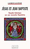 Jésus et Jean Baptiste : Enquête historique sur une rencontre légendaire